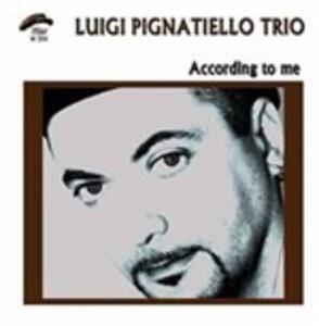 According to Me - CD Audio di Luigi Pignatiello