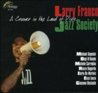 A Crooner in the Land of Dixie - CD Audio di Larry Franco,Jazz Society