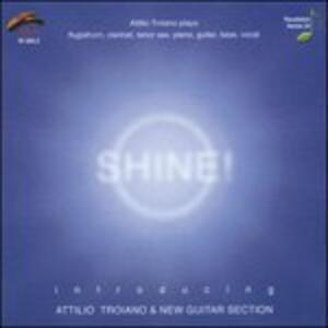 Shine! - CD Audio di Attilio Troiano
