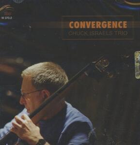 Convergence - CD Audio di Chuck Israels