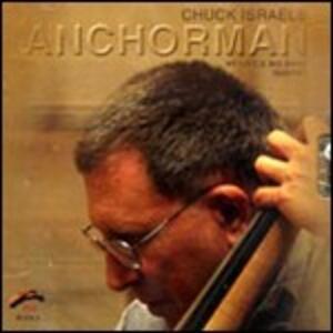 Anchorman - CD Audio di Chuck Israels