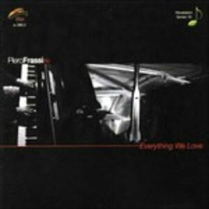 Everything We Love - CD Audio di Piero Frassi