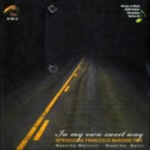 In My Own Sweet Way - CD Audio di Francesco Marziani