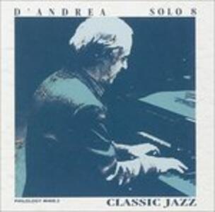 Solo 8. Classic Jazz - CD Audio di Franco D'Andrea