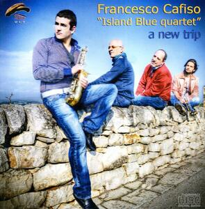 A New Trip - CD Audio di Francesco Cafiso,Island Blue Quartet