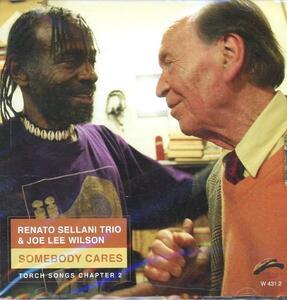 Somebody Cares - CD Audio di Renato Sellani,Joe Lee Wilson