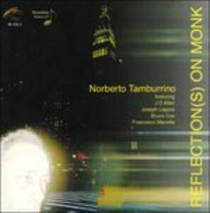 Reflection(s) on Monk - CD Audio di Norberto Tamburrino