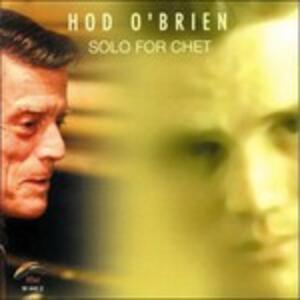 Solo for Chet - CD Audio di Hod O'Brien
