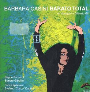 Barato total. Un omaggio a Gilberto Gil - CD Audio di Barbara Casini