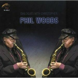 Dialogues with Cristopher - CD Audio di Phil Woods