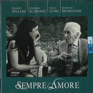 Sempre amore - CD Audio di Massimo Moriconi,Renato Sellani,Nico Gori,Stefania Scarinzi