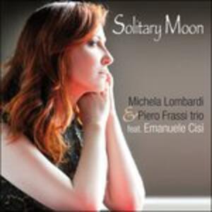 Solitary Moon - CD Audio di Michela Lombardi,Piero Frassi
