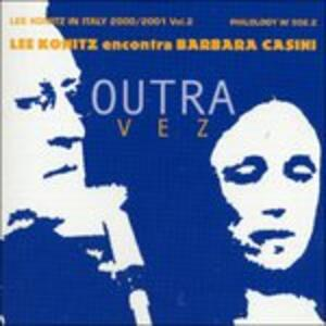 Outra Vez - CD Audio di Lee Konitz,Barbara Casini