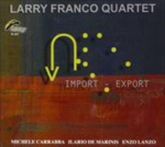 Import-Export - CD Audio di Larry Franco