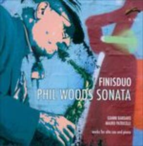 Phil Woods Sonata - CD Audio di Finisduo