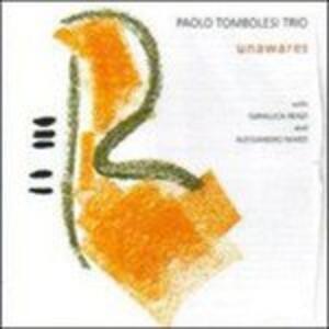Unawares - CD Audio di Paolo Tombolesi