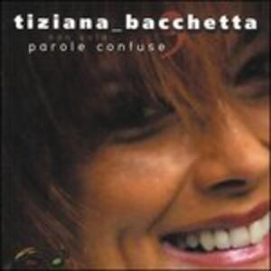 Non solo parole confuse - CD Audio di Tiziana Bacchetta