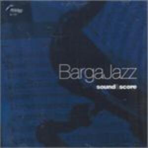 Sound & Score - CD Audio di Barga Jazz