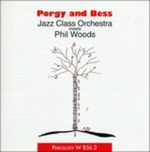 Porgy and Bess - CD Audio di Phil Woods,Jazz Class Orchestra
