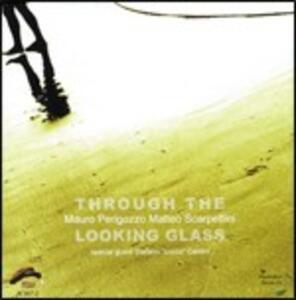 Through the Looking Glass - CD Audio di Mauro Perigozzo,Matteo Scarpettini