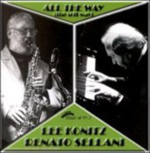All the Way the Soft Way - CD Audio di Lee Konitz,Renato Sellani