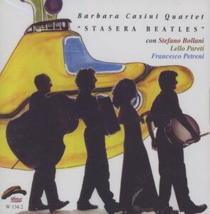 Stasera Beatles - CD Audio di Barbara Casini