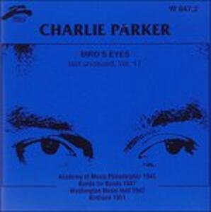 Bird's Eyes vol.17 - CD Audio di Charlie Parker