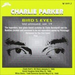 Bird's Eyes vol.19 - CD Audio di Charlie Parker