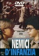 Cover Dvd DVD Nemici d'infanzia