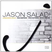 Jason Salad! - CD Audio di John Patitucci,Peter Erskine,Alessandro Galati,Bob Sheppard