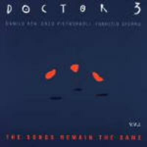 The Songs Remain the Same - CD Audio di Doctor 3