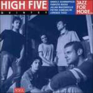 Jazz for More - CD Audio di High Five Quintet