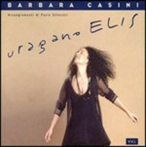 Uragano Elis - CD Audio di Barbara Casini