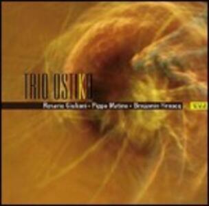 Trio Ostiko - CD Audio di Rosario Giuliani,Pippo Matino,Benjamin Henocq