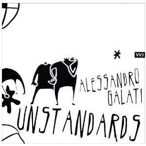 Unstandards - CD Audio di Alessandro Galati