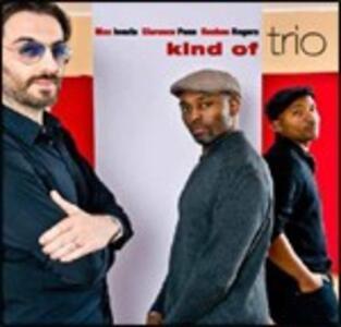 Kind of Trio - CD Audio di Clarence Penn,Max Ionata,Reuben Rogers