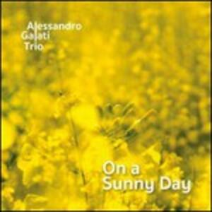 On a Sunny Day - CD Audio di Alessandro Galati