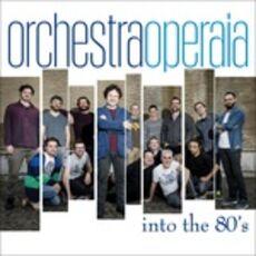 CD Into the 80's Orchestra Operaia