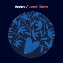 Canto libero - CD Audio di Doctor 3