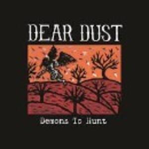 Demons to Hunt - CD Audio di Dear Dust