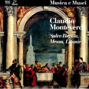 Messa a Quattro Voci da Cappella, Salveregina, Litanie Della Beata Vergine - CD Audio di Claudio Monteverdi,Angelo Ephrikian