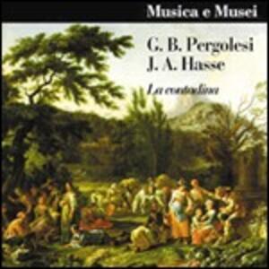 Pergolesi e J.a.hasse La Contadina,intermezzo Primo e Secondo - CD Audio di Giovanni Battista Pergolesi,Angelo Ephrikian