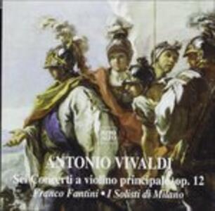 Concerti op.12 n.1, n.2, n.3, n.4, n.5, n.6 - CD Audio di Antonio Vivaldi