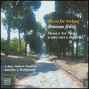 Donum Fidei - Messa - Ave Maria a otto voci a cappella - CD Audio di Mirco De Stefani