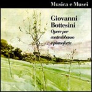 Opere per contrabbasso e pianoforte - CD Audio di Giovanni Bottesini