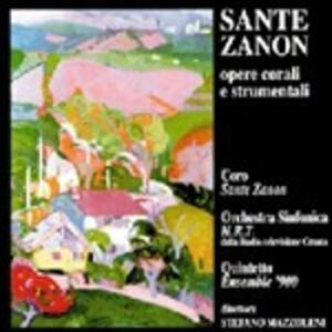 Opere Corali e Strumentali - CD Audio di Sante Zanon