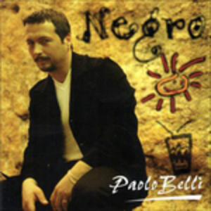 Negro - CD Audio di Paolo Belli