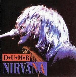 D.U.M.B. Recorded Live in Europe 1992 - CD Audio di Nirvana
