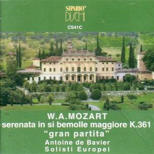 Serenata in Si bemolle K361 - CD Audio di Wolfgang Amadeus Mozart,Solisti Europei,Antoine-Pierre de Bavier