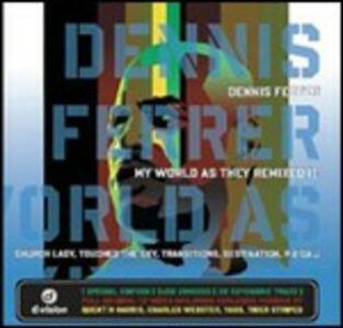 My World as They Remixed it - CD Audio di Dennis Ferrer